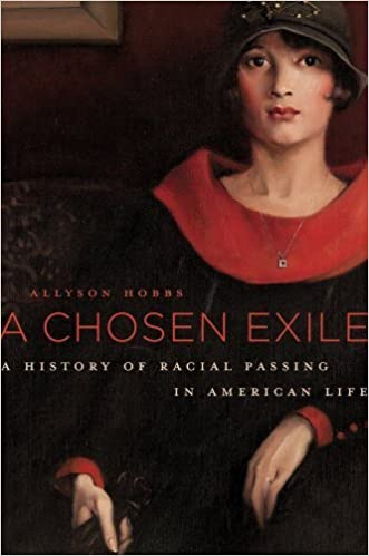 book cover: A Chosen Exile: A History of Racial Passing in American Life