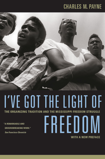 book cover: I've Got the Light of Freedom: The Organizing Tradition and the Mississippi Freedom Struggle