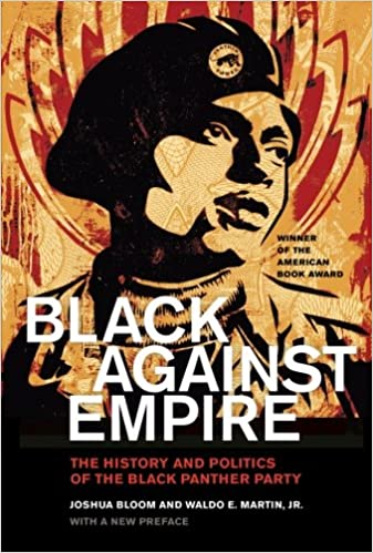 book cover: Black against Empire: The History and Politics of the Black Panther Party
