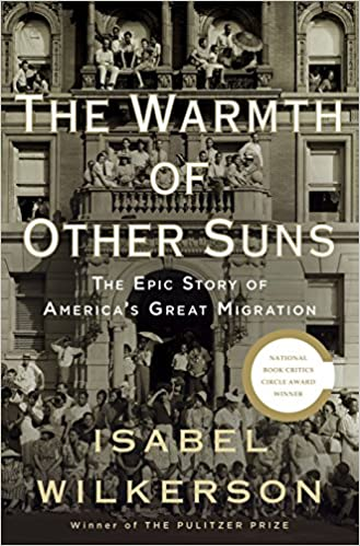 book cover: The Warmth of Other Suns: the Epic Story of America's Great Migration
