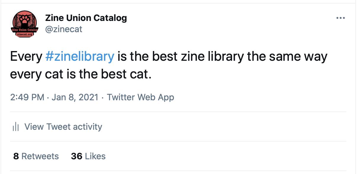 """screenshot of tweet, """"Every #zinelibrary is the best zine library the same way every cat is the best cat."""""""
