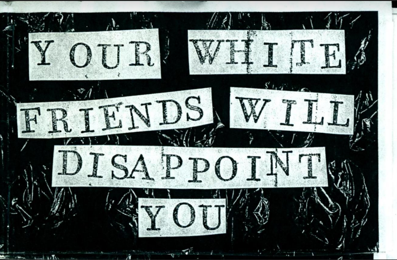 zine cover: Your White Friends Will Disappoint You. Black on white text on photocopied bubble wrap