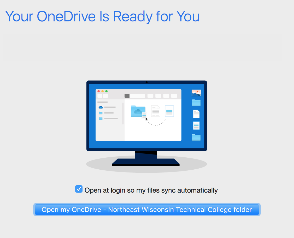 Your OneDrive is Ready for You - Open at login so my files sync automatically - OneDrive - Northeast Wisconsin Technical College folder