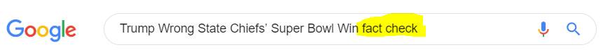 "Google search ""Trump Wrong State Chiefs' Super Bowl Win fact check"""