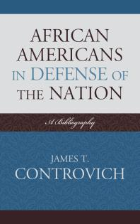 Cover image: African-Americans in Defense of the Nation : A Bibliography