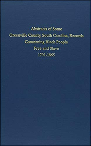 Cover image: Abstracts of some Greenville County, South Carolina, records concerning Black people, free and slave : 1791-1865