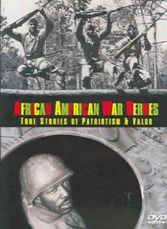 Cover image: African American war heroes: true stories of patriotism & valor