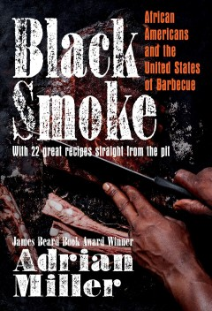 Book cover image of Black smoke : African Americans and the United States of barbecue