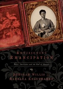 Book cover image of Envisioning emancipation: Black Americans and the end of slavery