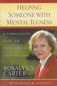 Book cover image of Helping someone with mental illness : a compassionate guide for family, friends, and caregivers