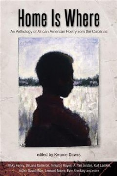 Book cover of Home is where : an anthology of African American poetry from the Carolinas