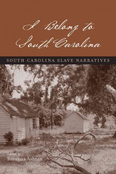 Cover image: I belong to South Carolina : South Carolina slave narratives