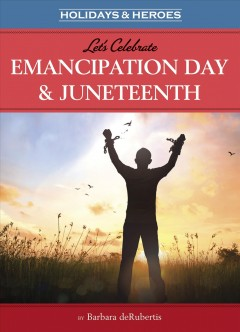 Book covre image of Let's celebrate Emancipation Day & Juneteenth
