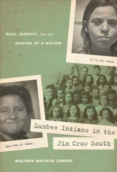 Book cover image of Lumbee Indians in the Jim Crow South : race, identity, and the making of a nation