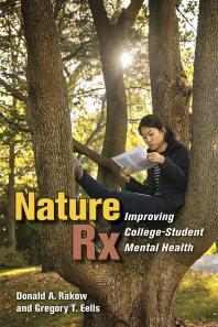 Book Cover Image of Nature Rx : Improving College-Student Mental Health