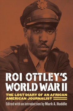 Cover image: Roi Ottley's World War II : the lost diary of an African American journalist