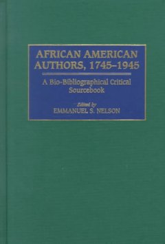 Book cover image of African American Authors 1745-1945 : A Bio-Bibliographical Critical Sourcebook