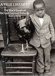 Cover image: A true likeness: the black South of Richard Samuel Roberts, 1920-1936