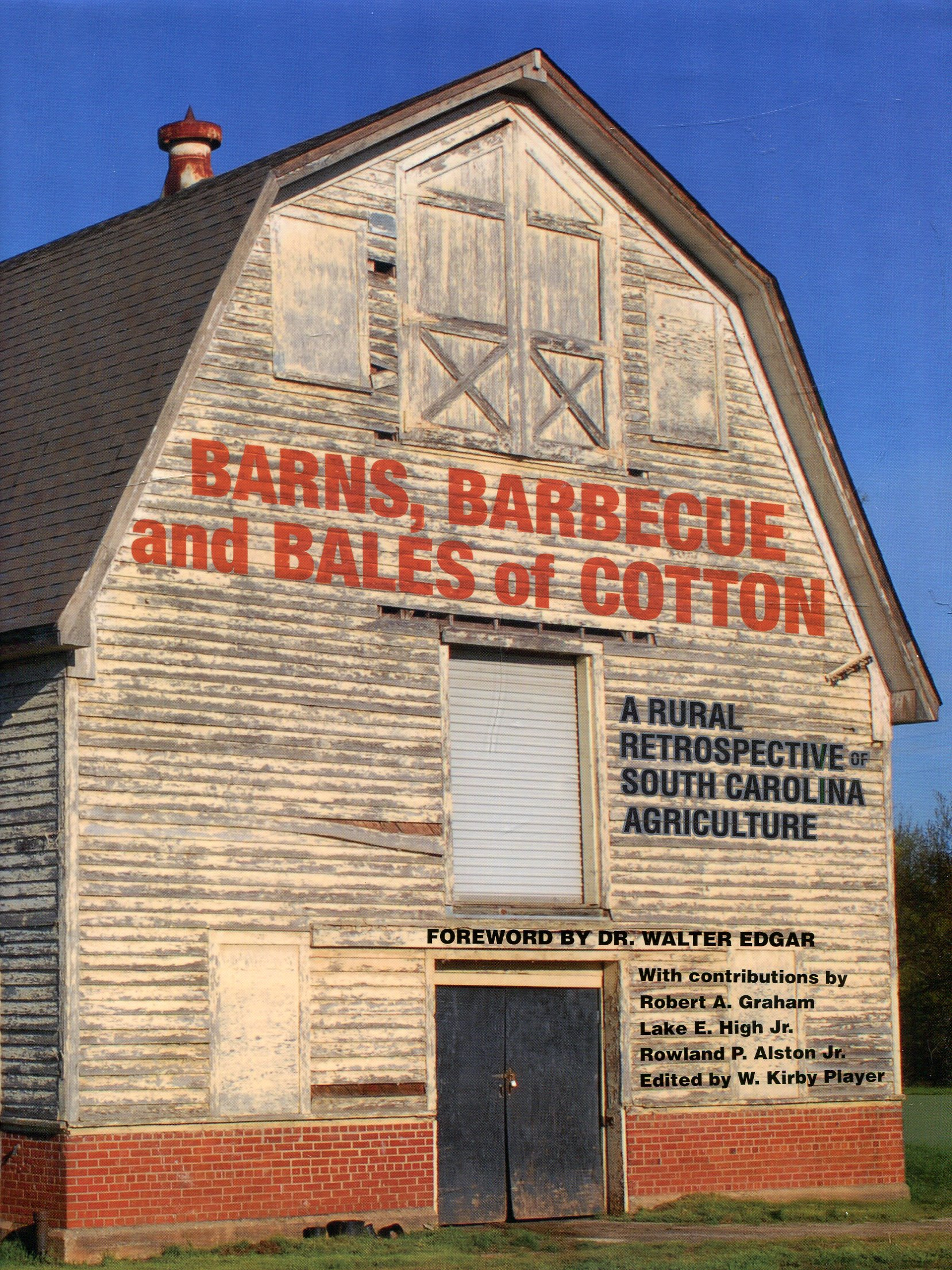 Book cover image of Barns, barbecue, and bales of cotton : a rural retrospective of South Carolina agriculture