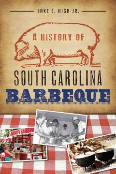 Book cover image of A History of South Carolina Barbeque
