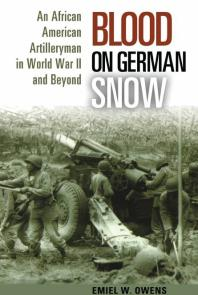 Cover image: Blood on German Snow: An African American Artilleryman in World War II and Beyond