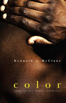 Book cover image of Color : essays on race, family, and history