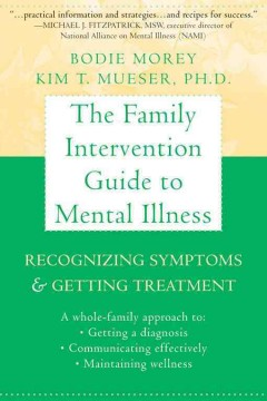 Book cover image of The family intervention guide to mental illness : recognizing symptoms & getting treatment