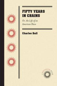 Cover image: Fifty years in chains or, The life of an American slave