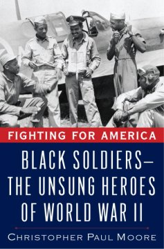 Cover image: Fighting for America : Black soldiers--the unsung heroes of World War II