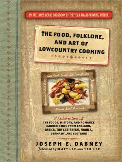 Book cover image of The Food, folklore, and art of Lowcountry cooking