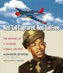 Cover image: Red Tail Captured, Red Tail Free : Memoirs of a Tuskegee Airman and POW