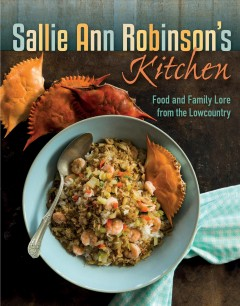 Book cover image of Sallie Ann Robinson's kitchen: food & family lore from the lowcountry