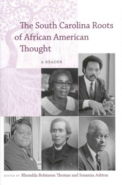 Book cover image of The South Carolina roots of African American thought : a reader