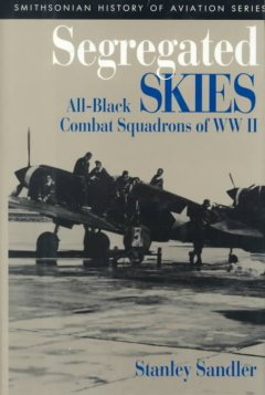 Cover image: Segregated skies : all-Black combat squadrons of WW II