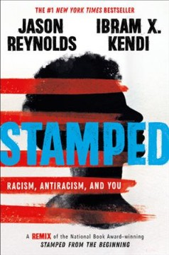 Book cover image of Stamped : racism, antiracism, and you