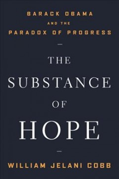 Book cover image of The substance of hope : Barack Obama and the paradox of progress