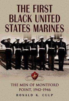 Cover image: The first black United States Marines : the men of Montford Point, 1942-1946