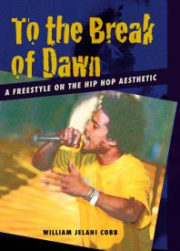 Book cover image of To the break of dawn: a freestyle on the hip hop aesthetic
