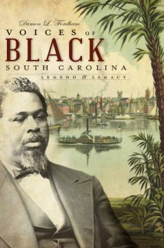 Book cover image of Voices of Black South Carolina : legend & legacy