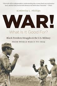 Cover image: War! What Is It Good For? : Black Freedom Struggles and the U. S. Military from World War II to Iraq