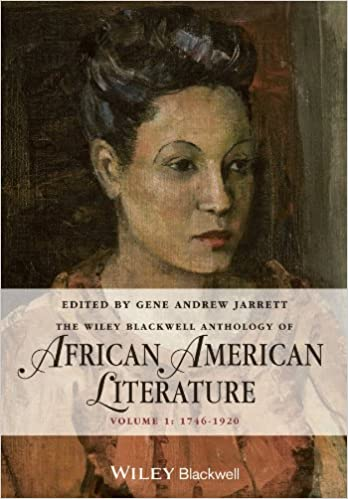 Book cover image of The Wiley Blackwell anthology of African American literature. Volume 1, 1746-1920