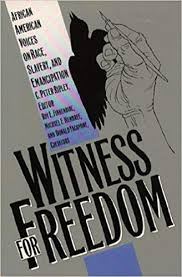 Book cover image of Witness for Freedom : African American Voices on Race, Slavery, and Emancipation