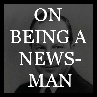 On Being a Newsman