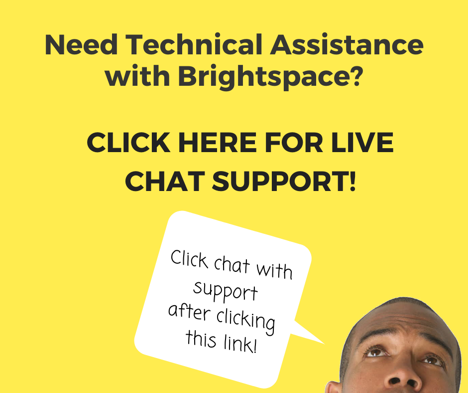 Click here for Brightspace chat support!