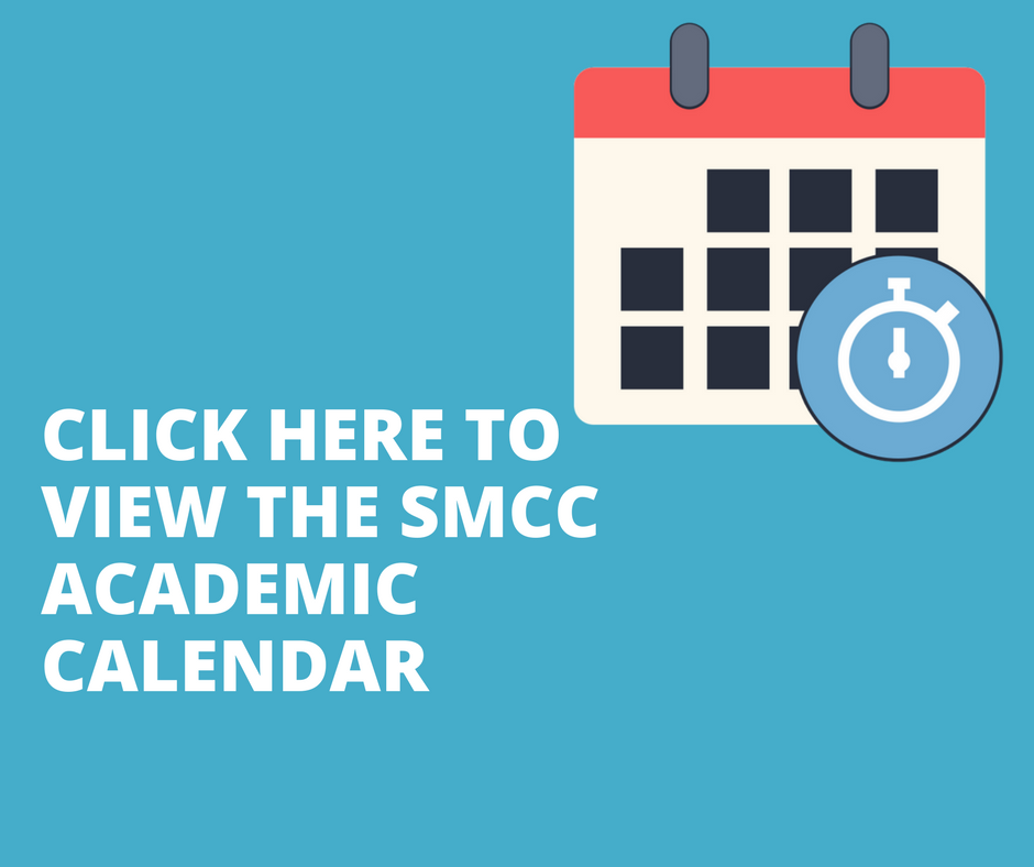 Click here for the SMCC Academic Calendar
