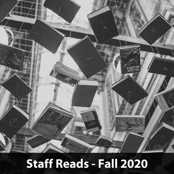 Library Staff Reads - Fall 2020