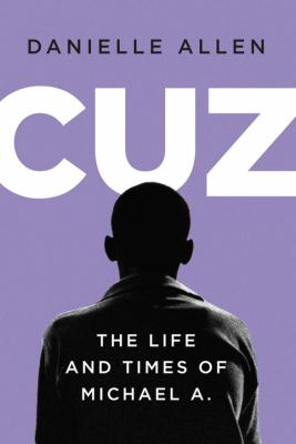 Cuz: or the Life and Times of Michael A.