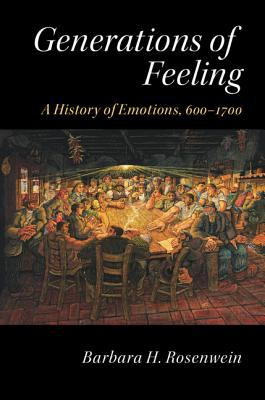 Generations of feeling : a history of emotions, 600-1700