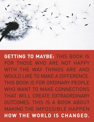 Getting to maybe : how the world is changed / Frances Westley, Brenda Zimmerman and Michael Quinn Patton.
