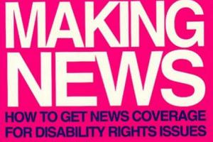 Making News: How to get news coverage for disability rights issues